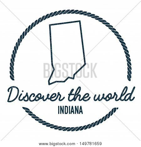 Indiana Map Outline. Vintage Discover The World Rubber Stamp With Indiana Map. Hipster Style Nautica