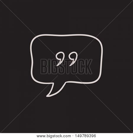 Speech bubble vector sketch icon isolated on background. Hand drawn Speech bubble icon. Speech bubble sketch icon for infographic, website or app.