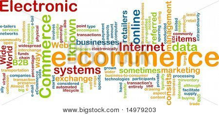 Word cloud concept illustration of e-commerce electronic commerce
