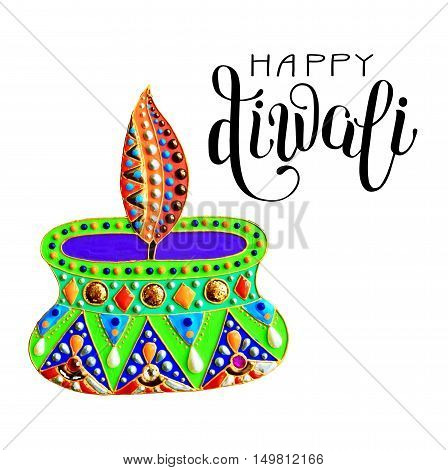 original greeting card to deepavali festival with diya jewels painting and hand lettering inscription happy diwali, calligraphy vector illustration
