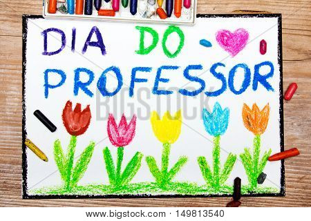 Colorful drawing - Portuguese Teacher's Day card with words Dia do professor