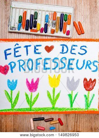 Colorful drawing - France Teacher's Day card with words Fete des professeurs