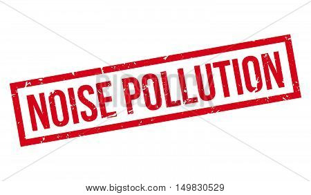 Noise Pollution Rubber Stamp
