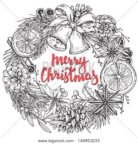 Merry Christmas and Happy New Year greeting card with hand drawn winter plants, spices, bells. Black and white vector illustration with handwritten lettering. Xmas wreath