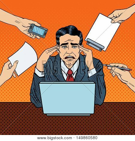 Pop Art Stressed Businessman at Multitasking Office Work. Vector illustration