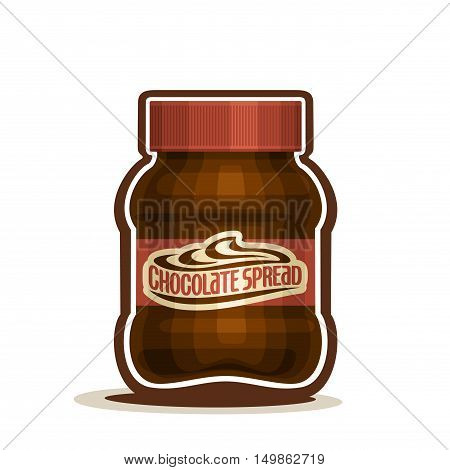 Vector logo Chocolate Spread Jar with label, container jar with choco hazelnut cream butter snack with cap, pot cocoa nut dessert chocolate paste spreading with lid closeup isolated white background.
