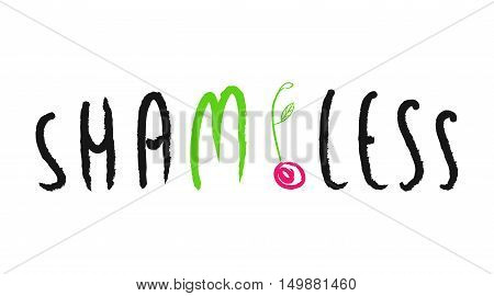 Stylish typographic poster design with inscription shameless. White, black, green and pink colors.