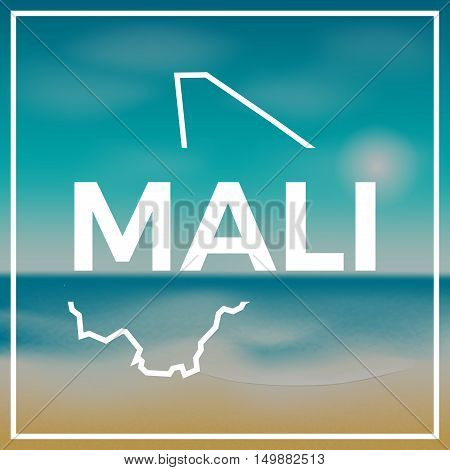 Mali Map Rough Outline Against The Backdrop Of Beach And Tropical Sea With Bright Sun.