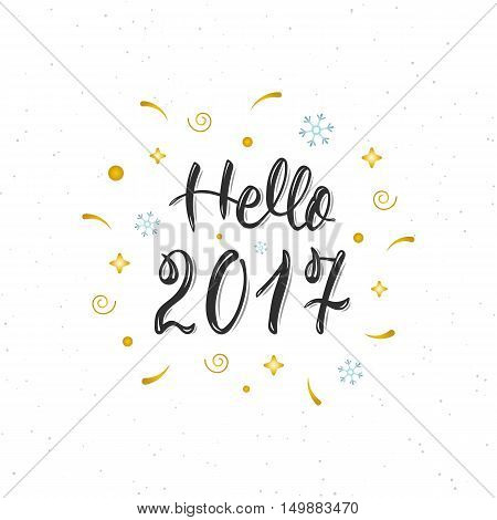 Hello 2017 hand written modern brush lettering inscription. Trendy hand lettering quote art print for posters greeting cards design and t-shirt. Vector illustration