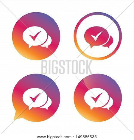 Check sign icon. Yes or Tick symbol. Confirm. Gradient buttons with flat icon. Speech bubble sign. Vector