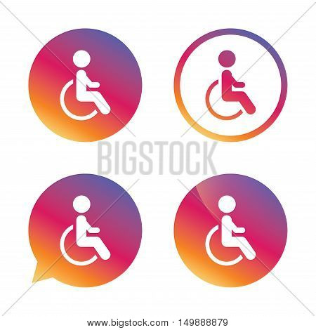 Disabled sign icon. Human on wheelchair symbol. Handicapped invalid sign. Gradient buttons with flat icon. Speech bubble sign. Vector
