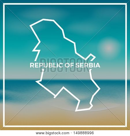 Serbia Map Rough Outline Against The Backdrop Of Beach And Tropical Sea With Bright Sun.