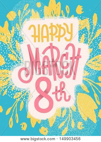 March 8Th, Happy Fun Greeting Card For International Women's Day With Colorful Custom Lettering