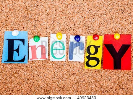 The Word Energy In Cut Out Magazine Letters Pinned To A Cork Notice Board..