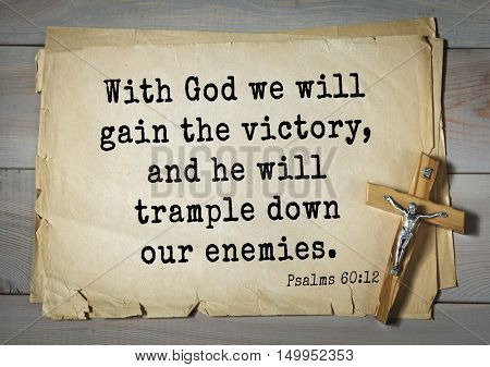 TOP-1000. Bible verses from Psalms.With God we will gain the victory, and he will trample down our enemies.