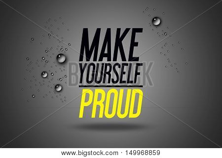 Make Yourself Proud - Advertising Sport Motivational Workout and Fitness Gym Quote Fitness Club Advertise Motivation Typography Poster Concept