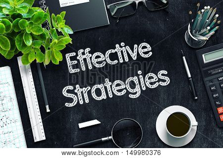 Effective Strategies Concept on Black Chalkboard. 3d Rendering. Toned Image.