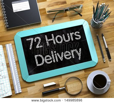 Small Chalkboard with 72 Hours Delivery. 72 Hours Delivery Concept on Small Chalkboard. 3d Rendering.
