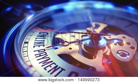 Business Concept: Online Payment Phrase. on Vintage Pocket Clock Face with CloseUp View of Watch Mechanism. Time Concept with Selective Focus and Film Effect. 3D.