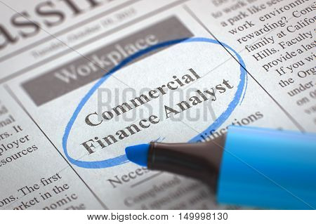 Commercial Finance Analyst - Small Ads of Job Search in Newspaper, Circled with a Blue Marker. Blurred Image with Selective focus. Concept of Recruitment. 3D.
