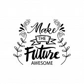 Make The Future Awesome Calligraphy. Motivational Quote. poster