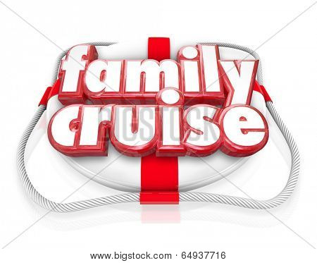 Family Cruise words life preserver vacation holiday boat ride trip
