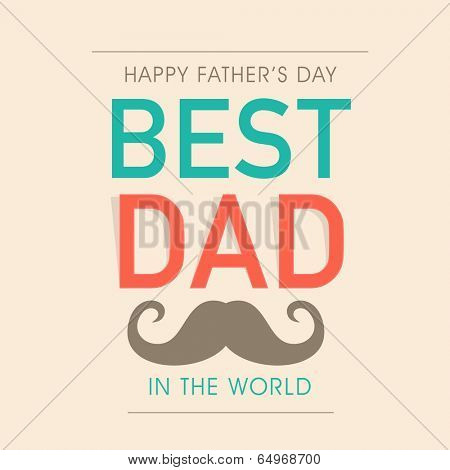 Poster, flyer or banner design with stylish colourful text best dad in the world and mustache on brown background.