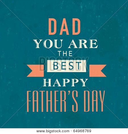 Poster, banner or flyer design with stylish typographic text Dad you are the best on grungy green background for Happy Father's Day celebrations.