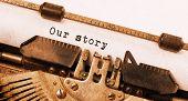 foto of old vintage typewriter  - Vintage inscription made by old typewriter our story - JPG
