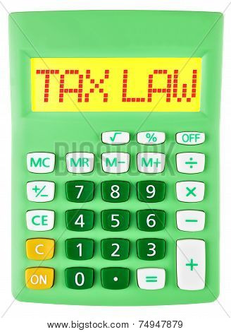 Calculator With Tax Law On Display On White