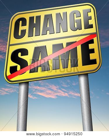change same repeat the old or innovate and go for progress in your life career or relationship break with bad habits road sign arrow