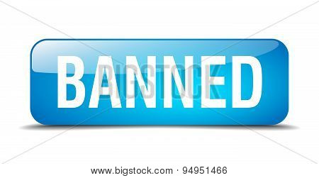 Banned Blue Square 3D Realistic Isolated Web Button