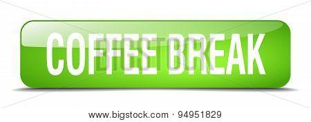 Coffee Break Green Square 3D Realistic Isolated Web Button