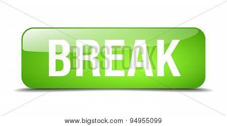 Break Green Square 3D Realistic Isolated Web Button