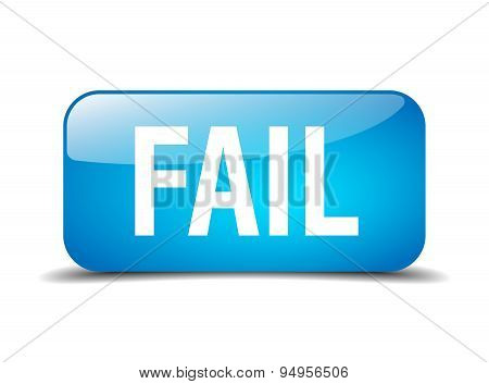 Fail Blue Square 3D Realistic Isolated Web Button