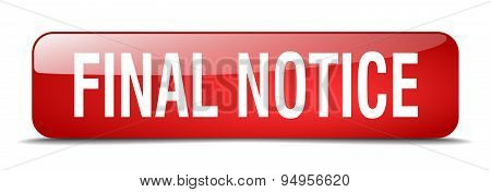 Final Notice Red Square 3D Realistic Isolated Web Button