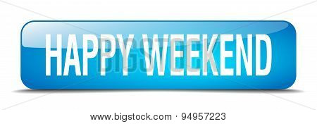 Happy Weekend Blue Square 3D Realistic Isolated Web Button