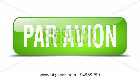 Par Avion Green Square 3D Realistic Isolated Web Button