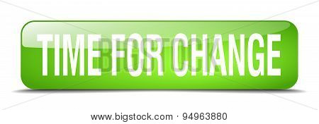 Time For Change Green Square 3D Realistic Isolated Web Button