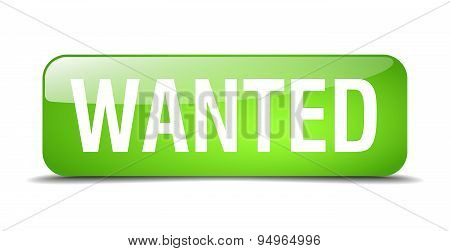 Wanted Green Square 3D Realistic Isolated Web Button