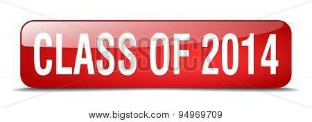 Class Of 2014 Red Square 3D Realistic Isolated Web Button
