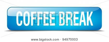 Coffee Break Blue Square 3D Realistic Isolated Web Button