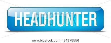 Headhunter Blue Square 3D Realistic Isolated Web Button