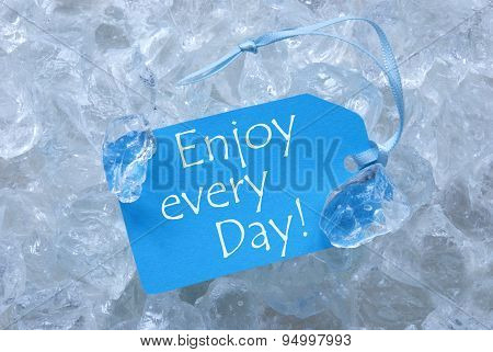 Label On Ice With Enjoy Every Day