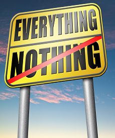 image of all-inclusive  - everything or nothing win or lose taking risks success or failure want it all inclusive or nothing   - JPG