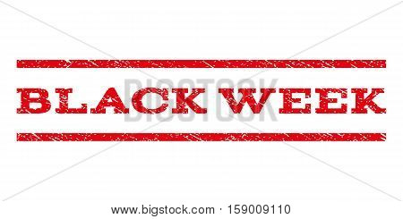 Black Week watermark stamp. Text caption between horizontal parallel lines with grunge design style. Rubber seal stamp with unclean texture. Vector red color ink imprint on a white background.