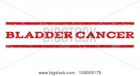 Bladder Cancer watermark stamp. Text tag between horizontal parallel lines with grunge design style. Rubber seal stamp with dust texture. Vector red color ink imprint on a white background.
