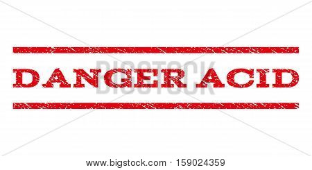Danger Acid watermark stamp. Text caption between horizontal parallel lines with grunge design style. Rubber seal stamp with unclean texture. Vector red color ink imprint on a white background.
