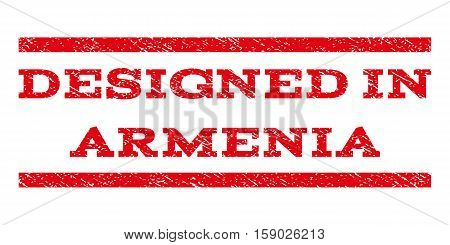 Designed In Armenia watermark stamp. Text tag between horizontal parallel lines with grunge design style. Rubber seal stamp with scratched texture. Vector red color ink imprint on a white background.