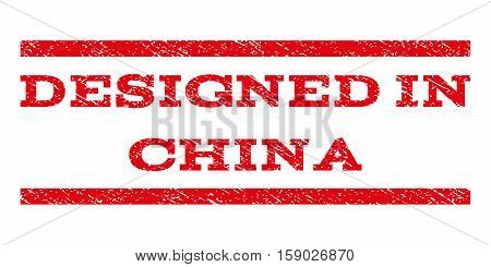 Designed In China watermark stamp. Text caption between horizontal parallel lines with grunge design style. Rubber seal stamp with unclean texture. Vector red color ink imprint on a white background.